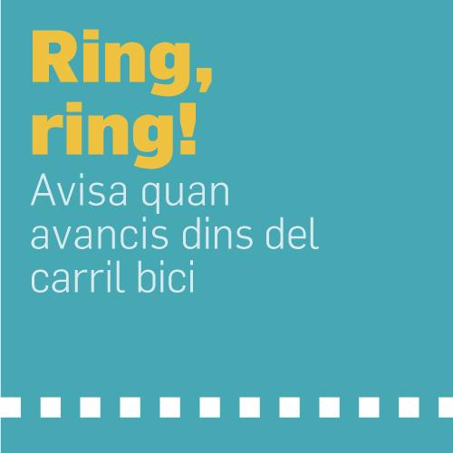 Ring, Ring! Avisa quan avancis dins del carril bici